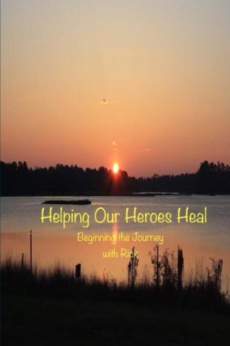 Helping Our Heroes Heal: The ins and outs of PTSD in detail: Rick Stouffer