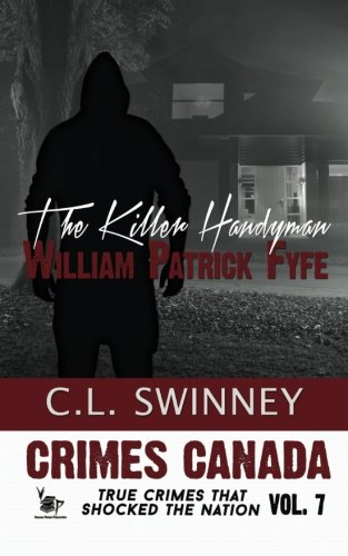 The Killer Handyman (Crimes Canada: True Crimes: CL Swinney