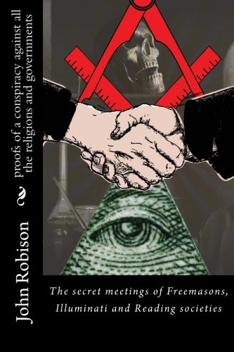 9781517163709: proofs of a conspiracy against all the religions and governments: The secret meetings of Freemasons, Illuminati and Reading societies