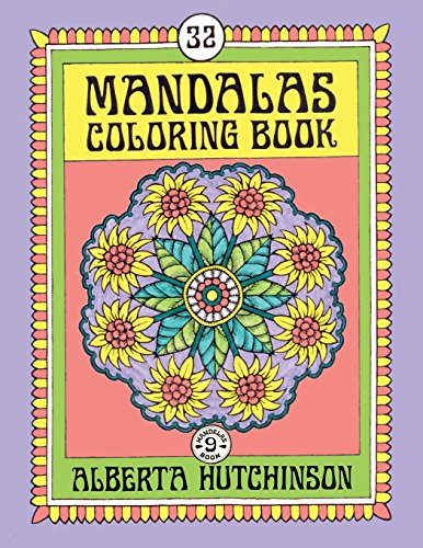 Mandalas Coloring Book No. 9: 32 New Unframed Round Mandala Designs: Alberta Hutchinson