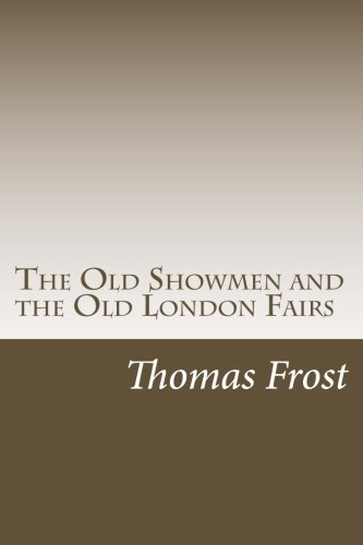 9781517166526: The Old Showmen and the Old London Fairs