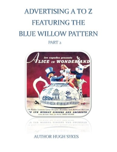 9781517167196: Advertising A To Z Featuring The Blue Willow Pattern Part 2