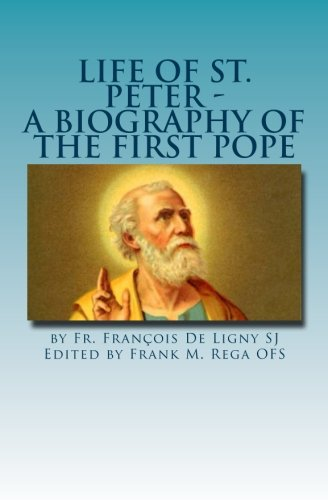 9781517167356: Life of St. Peter: A Biography of the First Pope