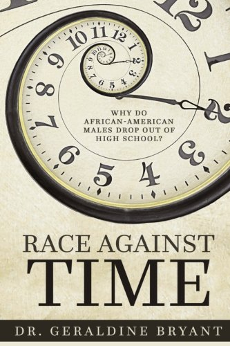 9781517167790: Race Against Time: Why Do African-American Males Drop Out of High School