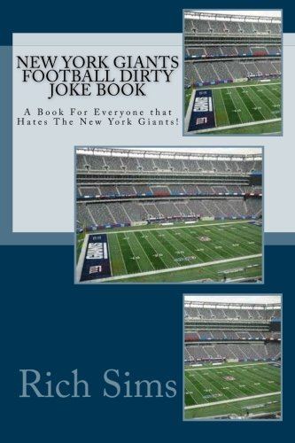 9781517168100: New York Giants Football Dirty Joke Book: A Book For Everyone that Hates The New York Giants! (NFL Jokebooks) (Volume 1)