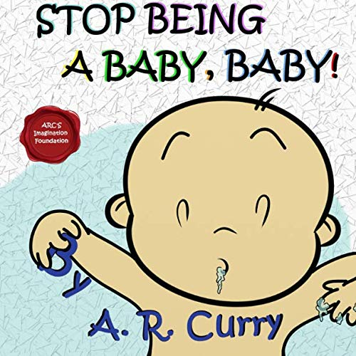 9781517168360: Stop Being a Baby, Baby!