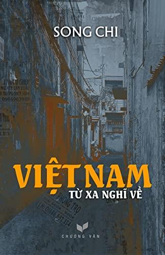 Viet Nam - Tu Xa Nghi Ve (Vietnamese Edition): Chi Song