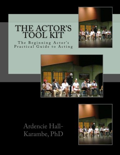 9781517169138: The Actor's Tool Kit: The Beginning Actor's Practical Guide to Acting