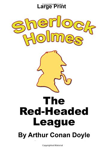 9781517171346: The Red-Headed League - Sherlock Holmes in Large Print (Sherlock Holmes - Large Print) (Volume 4)