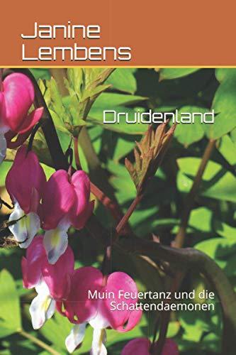 9781517172084: Druidenland: Muin Feuertanz und die Schattendaemonen