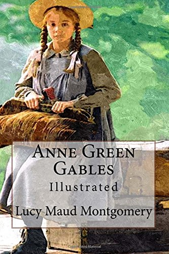 9781517173494: Anne Green Gables: Illustrated