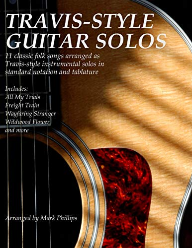 9781517174453: Travis-Style Guitar Solos: 11 classic folk songs arranged as Travis-style instrumental solos in standard notation and tablature