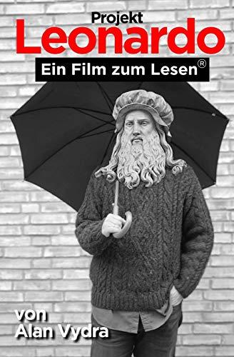 9781517175610: Projekt Leonardo: Ein Film zum Lesen (Volume 1) (German Edition)