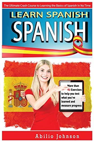 Spanish: Learn Spanish - The Ultimate Crash: Jackson, Aaron