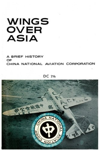 9781517179526: Wings Over Asia 2: A Brief History of the Chinese National Aviation Corporation (Volume 2)