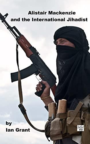 Alistair MacKenzie and the International Jihadist (Paperback)