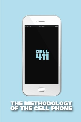 9781517181024: Cell 411: The Methodology of the Cell Phone