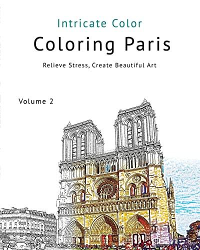 9781517181444: Coloring Paris: Volume 2 - Intricate Color: Relieve Stress, Create Beautiful Art