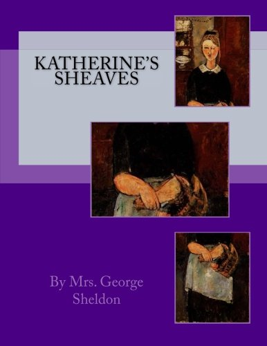 Katherine's Sheaves: Sheldon, By Mrs