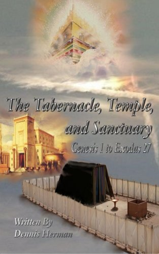 9781517183196: The Tabernacle, Temple, and Sanctuary: Genesis 1 to Exodus 27