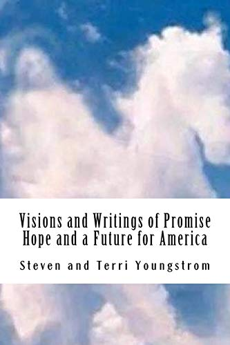 9781517183431: Visions and Writings of Promise, Hope and a Future for America (Volume 1)