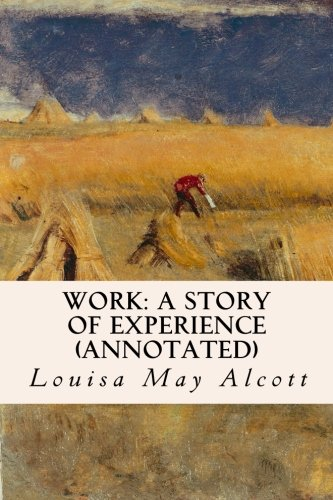 9781517183516: Work: A Story of Experience (annotated)