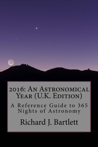 9781517183660: 2016: An Astronomical Year (U.K. Edition): A Reference Guide to 365 Nights of Astronomy