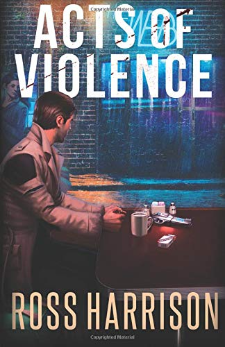 Acts of Violence (Paperback): Ross Harrison