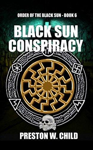 The Black Sun Conspiracy (Order of the Black Sun) (Volume 6): P. W. Child