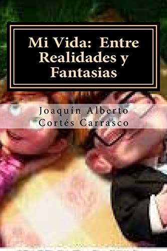 Mi Vida: Entre Realidades y Fantasias (Paperback): Mauricio Hernan Cortes,