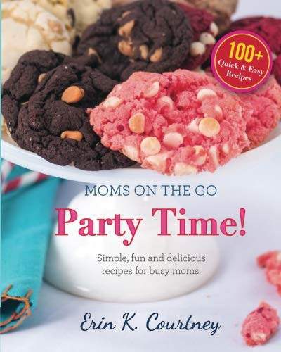 Party Time! (Moms On The Go) (Volume 1): Erin Courtney