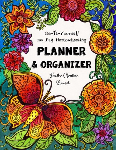 9781517189297: 180 Day Homeschooling Planner: & Organizer - Do-It-Yourself - For the Creative Student (180 Days of Delight Directed Homeschooling for Eclectic Families) (Volume 1)