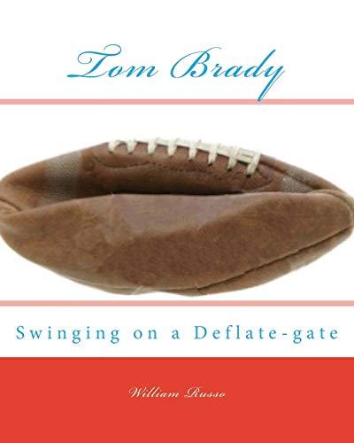 9781517189686: Tom Brady Swinging on a Deflate-gate