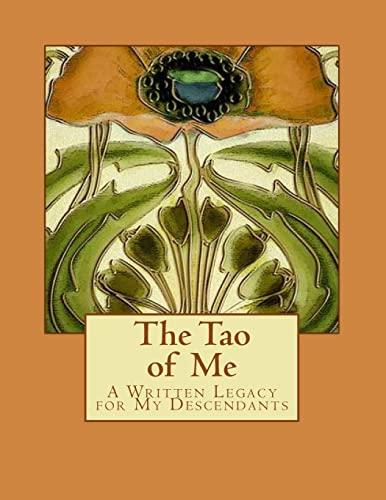 The Tao of Me: A Written Legacy for My Descendants: Monica Murphy Dalide