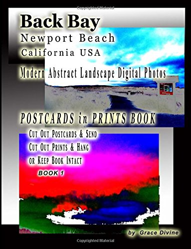 9781517194567: Back Bay Newport Beach California USA Modern Abstract Landscape Digital Photos POSTCARDS in PRINTS BOOK: Cut Out Postcards & Send Cut Out Prints & Hang or Keep Book Intact Book 1