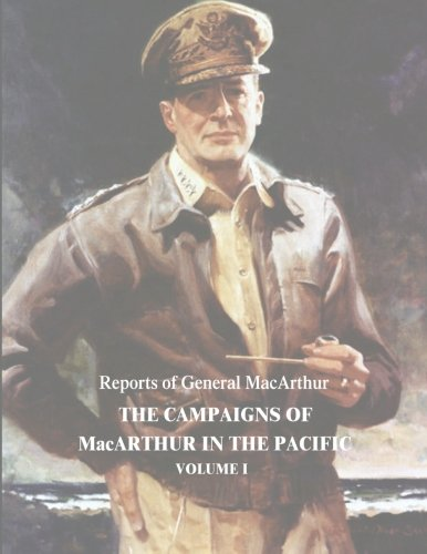 9781517195199: The Campaigns of MacArthur in the Pacific: Volume I (Reports of General MacArthur)