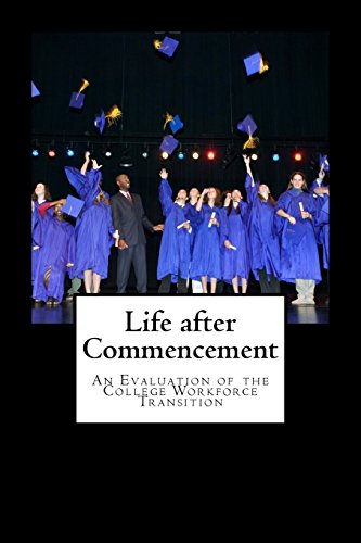 9781517196264: Life after Commencement: A Evaluation of a College Workforce Transition