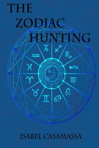 9781517198237: The Zodiac Hunting (The Zodiac Trilogy) (Volume 2)