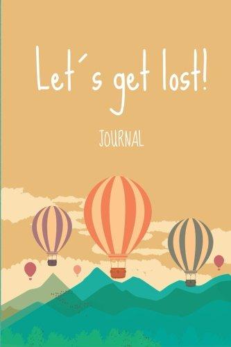 9781517201548: Lets get lost!: Wanderlust Journals