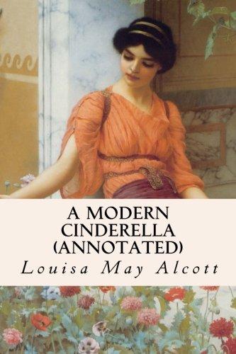 9781517203504: A Modern Cinderella (annotated)
