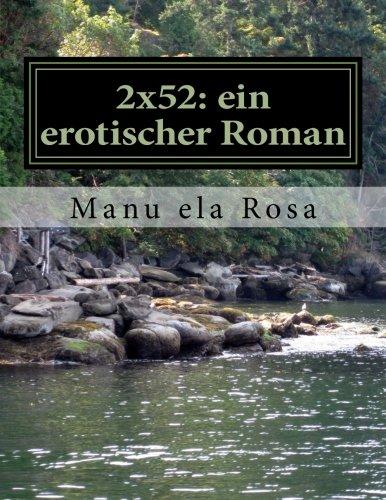 9781517203764: 2x52: ein erotischer Roman (1) (German Edition)