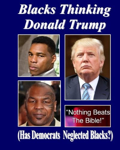 9781517204198: Blacks Thinking Donald Trump: (Make America Great Again)