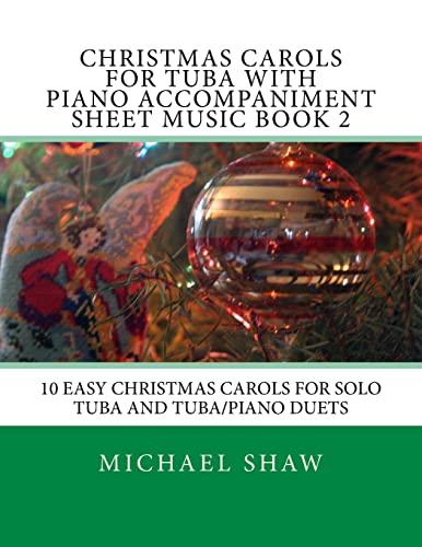 9781517204488: Christmas Carols For Tuba With Piano Accompaniment Sheet Music Book 2: 10 Easy Christmas Carols For Solo Tuba And Tuba/Piano Duets (Volume 2)