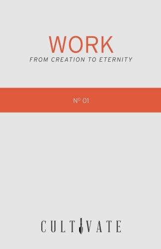 Cultivate 01: Work: From Creation to Eternity: Schwarz, Mr. Blake