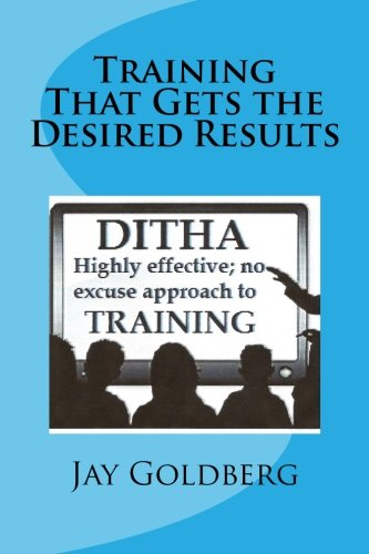 9781517210557: Training That Gets the Desired Results: The DITHA Approach to Training