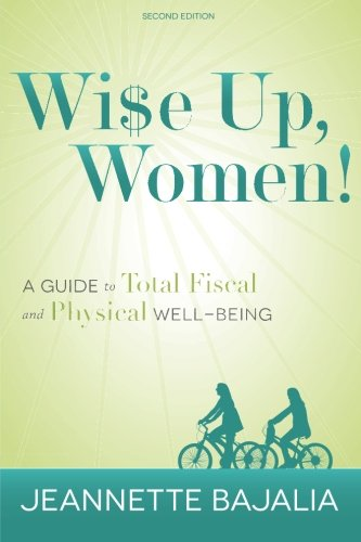Wi$e Up Women: A Guide to Total: Jeannette Bajalia