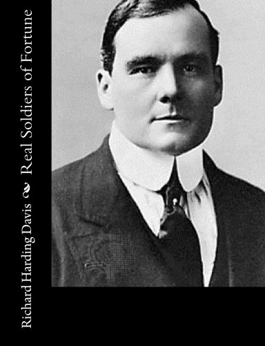Real Soldiers of Fortune (Paperback): Richard Harding Davis