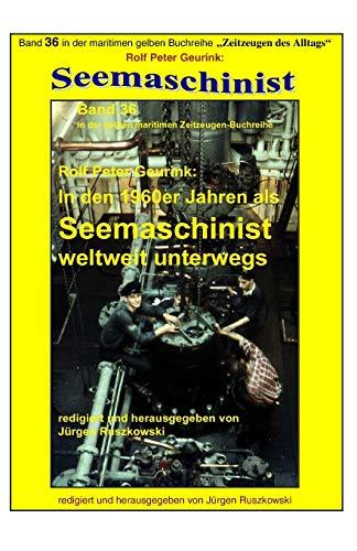 9781517211875: In den 1960er Jahren als Seemaschinist weltweit unterwegs: Band 36 in der maritimen gelben Buchreihe bei Juergen Ruszkowski: Volume 79 (maritime gelbe Buchreihe)