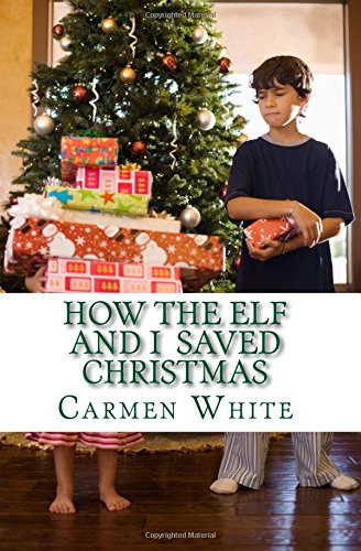 9781517212773: How the Elf and I Saved Christmas