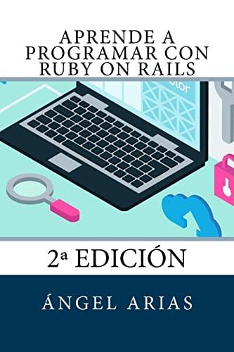 9781517213183: Aprende a Programar con Ruby on Rails: 2ª Edición (Spanish Edition)
